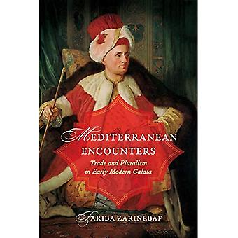 Mediterranean Encounters: Trade and Pluralism in Early Modern Galata