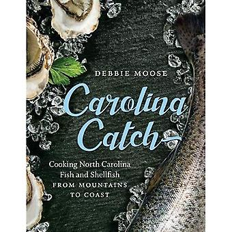 Carolina Catch: Cooking North Carolina Fish and Shellfish from Mountains to� Coast