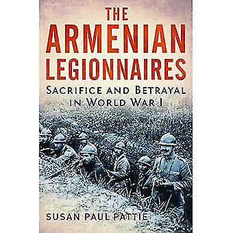 Die armenischen Legionäre: Opfer und Verrat im ersten Weltkrieg