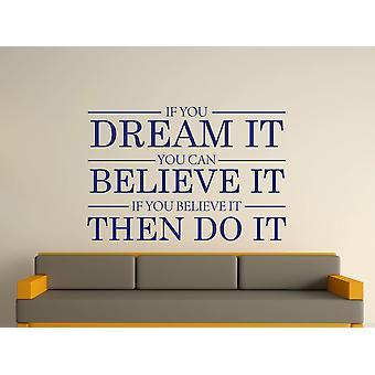 Drøm det tror det gør det Wall Art klistermærke - Ultra blå
