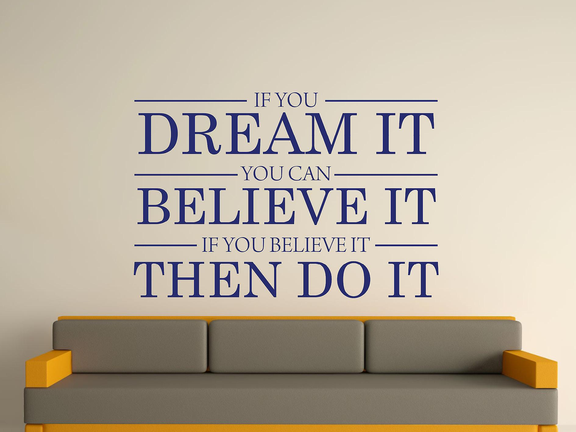 Dream It Believe It Do It Wall Art Sticker - Ultra Blue