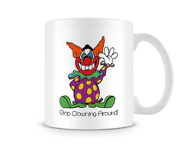 Decorative Writing Stop Clowning Around Printed Text Mug