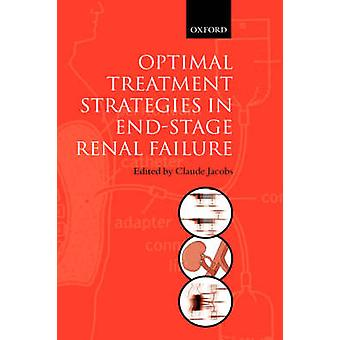 Optimal Treatment Strategies for End Stage Renal Failure by Jacobs & Claude