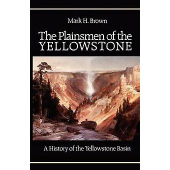 The Plainsmen of the Yellowstone by Brown & Mark H.