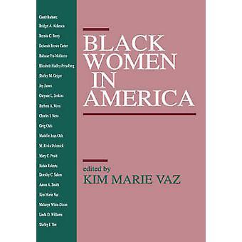 Black Women in America by Vaz & Kim Marie