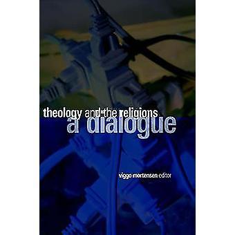 Théologie et le Dialogue interreligieux A par Mortensen & Viggo