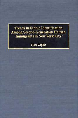 Trends in Ethnic Identification Among SecondGeneration Haitian Immigrants in nouveau York City by Zephir & Flore
