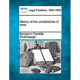 History of the constitutions of Iowa. by Shambaugh & Benjamin Franklin