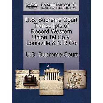 محاضر المحكمة العليا الولايات المتحدة سجل الغربية الاتحاد تل شركة ضد شركة R N لويزفيل بالمحكمة العليا للولايات المتحدة