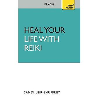 Heal Your Life with Reiki Flash by LeirShuffrey & Sandi