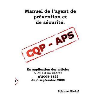 Manuel de lagent de prvention et de scurit CQP APS por Etienne & Michel