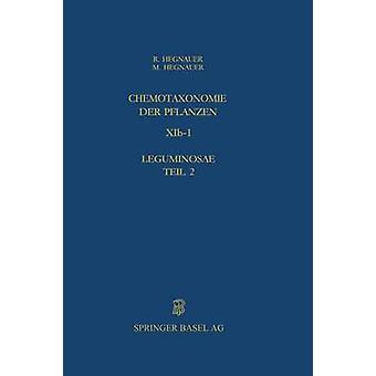 Chemotaxonomie der Pflanzen Band XIb1 Leguminosae Teil 2 Caesalpinioideae und ärtväxter Hegnauer & r.