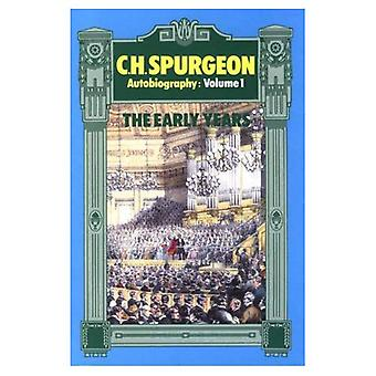 C. H.Spurgeon: The Early Years, 1834-1860