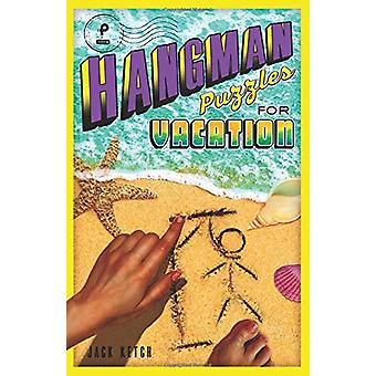 Hangman Puzzles for Vacation by Jack Ketch - 9781454929581 Book