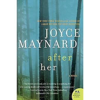 After Her - A Novel by Joyce Maynard - 9780062257406 Book