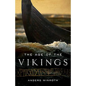 The Age of the Vikings by Anders Winroth - 9780691169293 Book