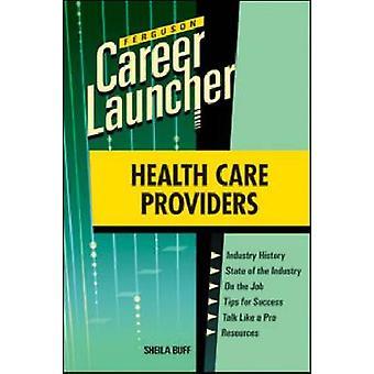 Fournisseurs de soins de santé par Sheila Buff-9780816079766 livre