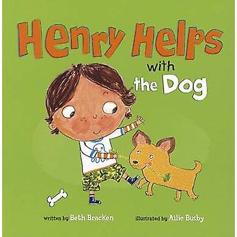 Henry Helps with the Dog by Beth Bracken - Ailie Busby - 978140487673