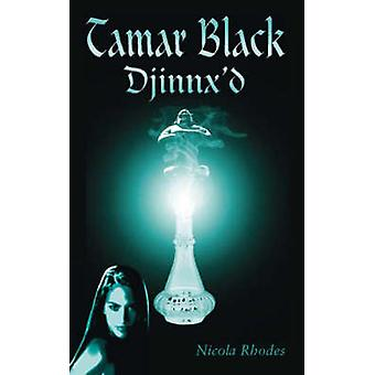 Tamar Black Djinnx'd by Nicola Rhodes - 9781425119591 Book