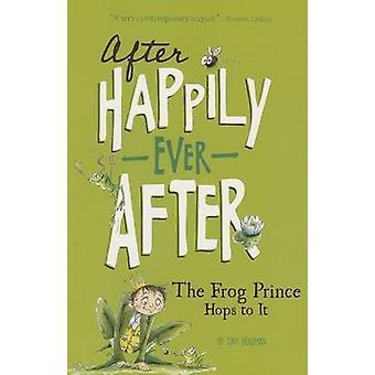 The Frog Prince Hops to It by Tony Bradman - Sarah Warburton - 978143