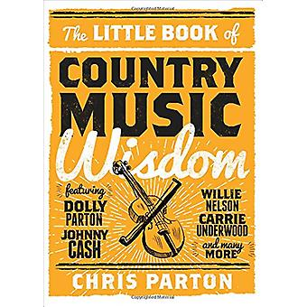 The Little Book of Country Music Wisdom by Christopher Parton - 97814