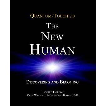 Quantum-Touch 2.0 - The New Human - Discovering and Becoming by Richar