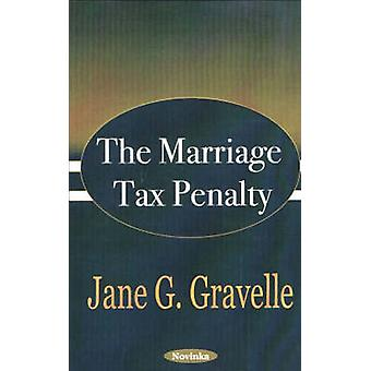 The Marriage Tax Penalty by Jane G. Gravelle - 9781590335888 Book