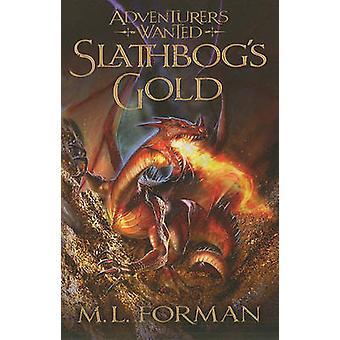 Slathbog's Gold by M L Forman - 9781606416815 Book