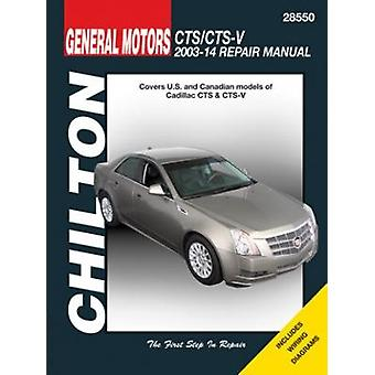 Cadillac CTS/CTS-V Chilton Automotive Repair Manual - 2003-14 - 978162