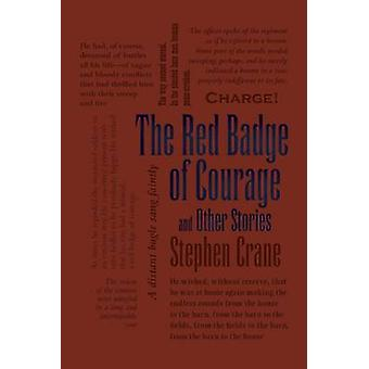 The Red Badge of Courage and Other Stories by Stephen Crane - 9781626