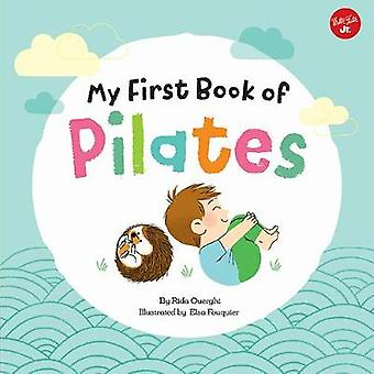 My First Book of Pilates - Pilates for Children by Rida Ouerghi - 9781