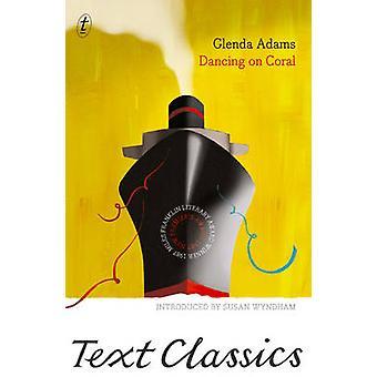 Dancing on Coral by Glenda Adams - Susan Wyndham - 9781922147110 Book