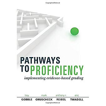 Pathways to Proficiency - Implementing Evidence-Based Grading by Troy