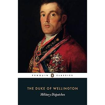 Militaire Dispatches door hertog van Arthur Wellesley Wellington