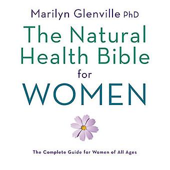 The Natural Health Bible for Women by Marilyn Glenville