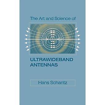 The Art and Science of Ultrawideband Antennas by Schantz & Hans