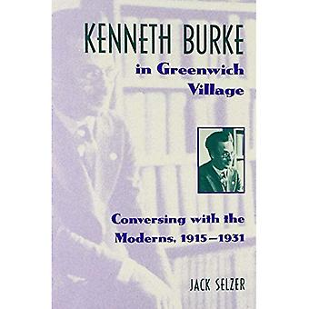 Kenneth Burke dans Greenwich Village: Conversing with the Moderns, 1915-1931