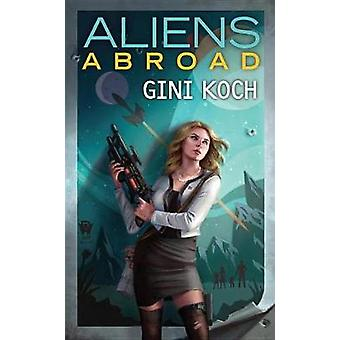 Aliens Abroad by Gini Koch - 9780756412838 Book