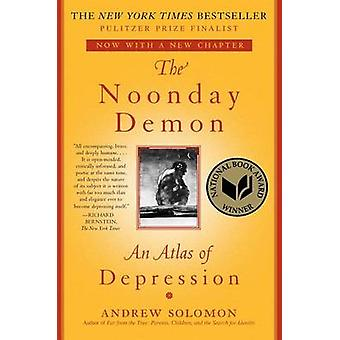 The Noonday Demon - An Atlas of Depression by Andrew Solomon - 9781501