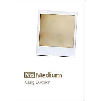 No Medium by Craig Dworkin - 9780262527552 Book