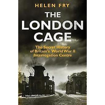 La jaula de Londres - la historia secreta de la segunda guerra mundial Interro de Gran Bretaña