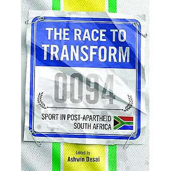 The Race to Transform - Sport in Post-apartheid South Africa by Ashwin