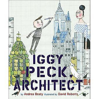 Iggy Peck - architecte par Andrea Beaty - David Roberts - 9780810911062