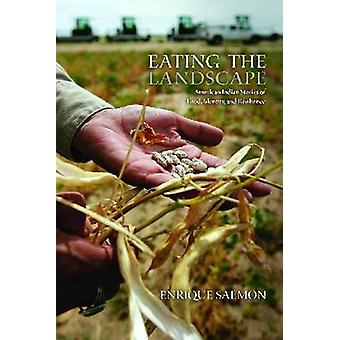 Eating the Landscape - American Indian Stories of Food - Identity - an