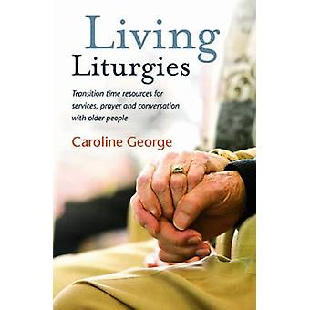Living Liturgies - Transition Time Resources for Services - Prayer and