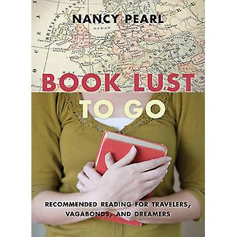 Book Lust to Go - Recommended Reading for Travelers - Vagabonds - and