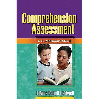 Comprehension Assessment - A Classroom Guide by JoAnne Schudt Caldwell