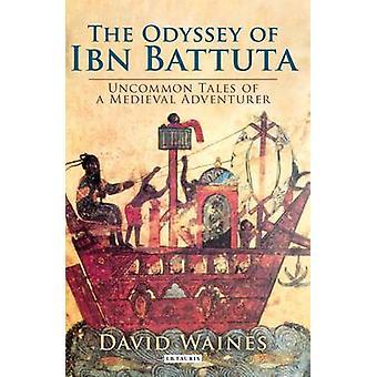 Odysseyen av Ibn Battuta - Uncommon Tales of en medeltida äventyrare b