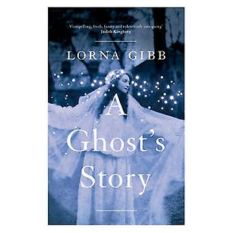 A Ghost's Story - A Novel by Lorna Gibb - 9781783780365 Book
