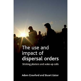 The Use and Impact of Dispersal Orders - Sticking Plasters and Wake-up